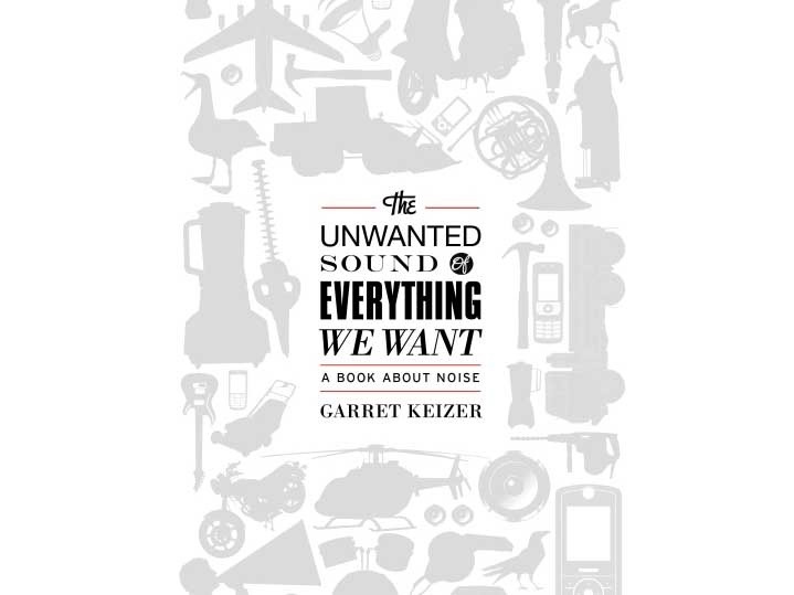 The Unwanted Sound of Everything We Want