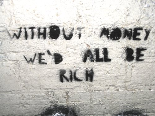 Without money, would we all be rich? Maybe not. But prosperity for all will require us to develop a radically different relationship with money! Photo:  Toban B. via Flickr (CC BY-NC 2.0).