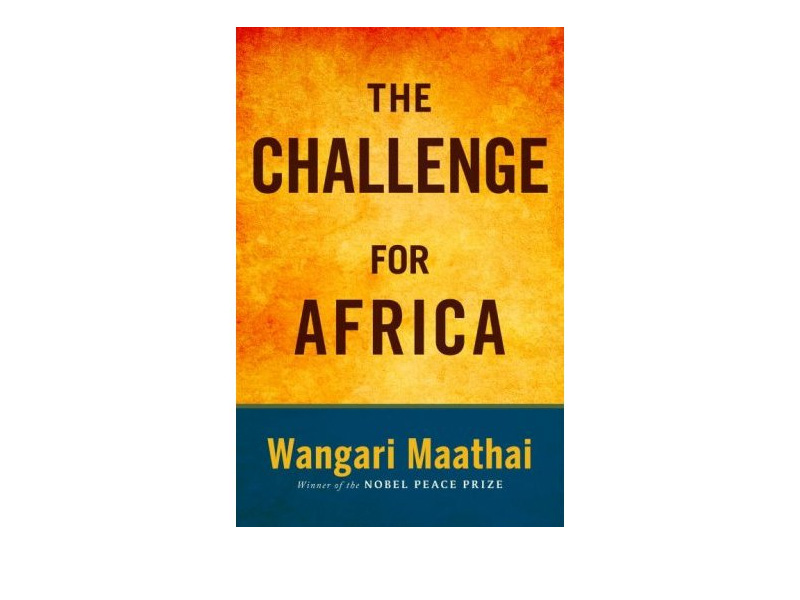 Wangari Maathai - The Challenge for Africa