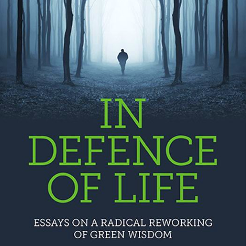 Front cover image from of 'In Defence of Life' by Sir Julian Rose, published by Earth Books.