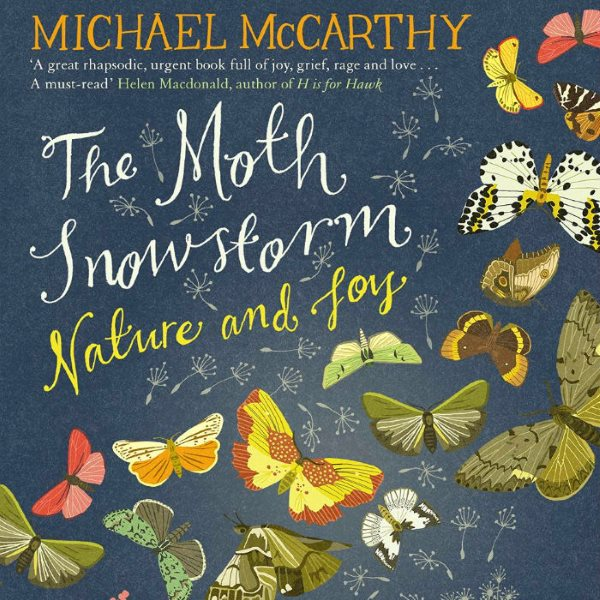 From the front cover of 'The Moth Snowstorm: Nature and Joy' by Michael McCarthy.