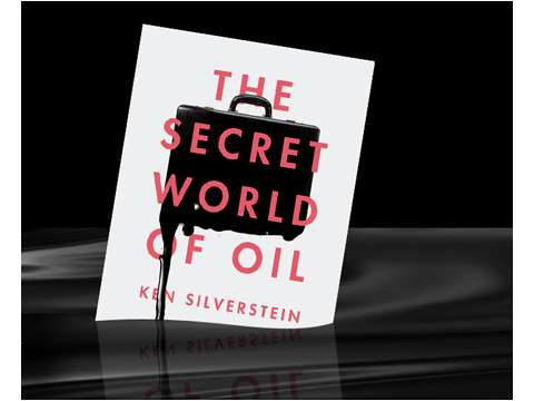 'The Secret World of Oil' by Ken Silverstein - front cover. Image via Gawker.com.