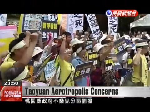 Protest against the Taoyuan Aerotropolis as broadcast by Formosa EnglishNews (see video embed).