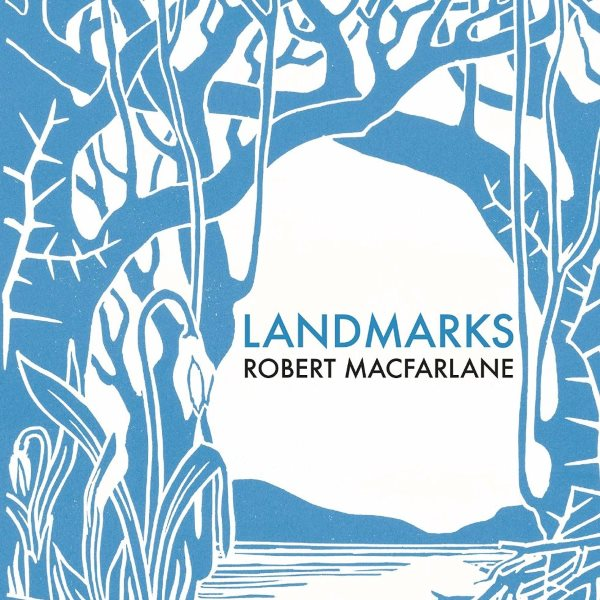 'Landmarks' by Robert MacFarlane from cover (cut).