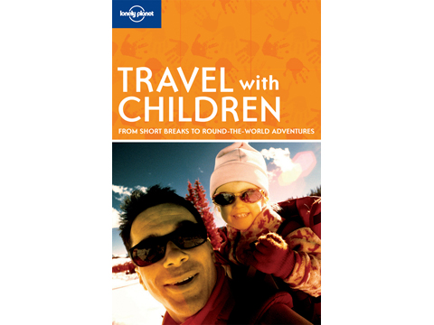 Travel With Kids- Lonely Planet Travel Guide