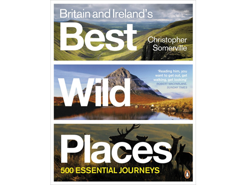 Britain and Irelands Best Wild Places
