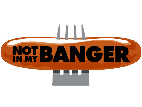 'Not in my banger' campaign