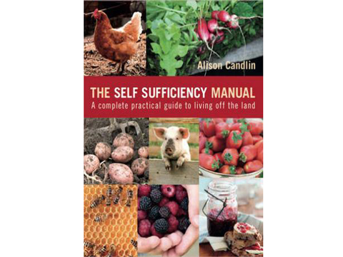 The Self-Sufficiency Manual: A Complete Practical Guide to Living Off the Land