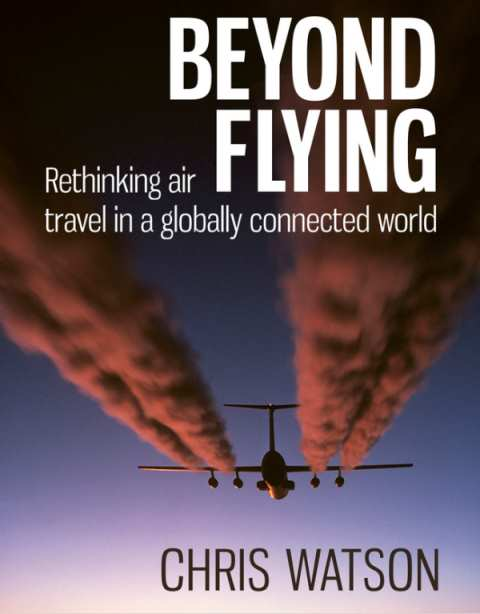 Beyond Flying front cover: edited by Chris Watson, published by Green Books.