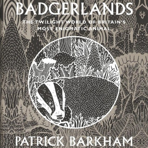 Front cover of Badgerlands by Patrick Barkham.