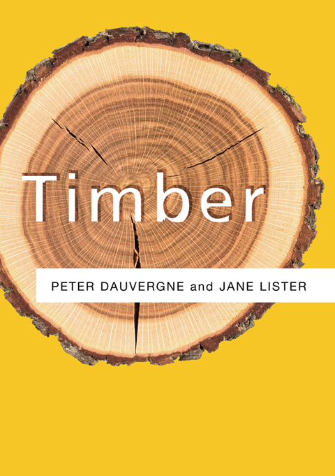Timber by Peter Dauvergne & Jane Lister