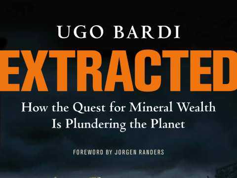 Cover of 'Extracted - how the quest for mineral wealth is plundering the planet', by Ugo Bardi.