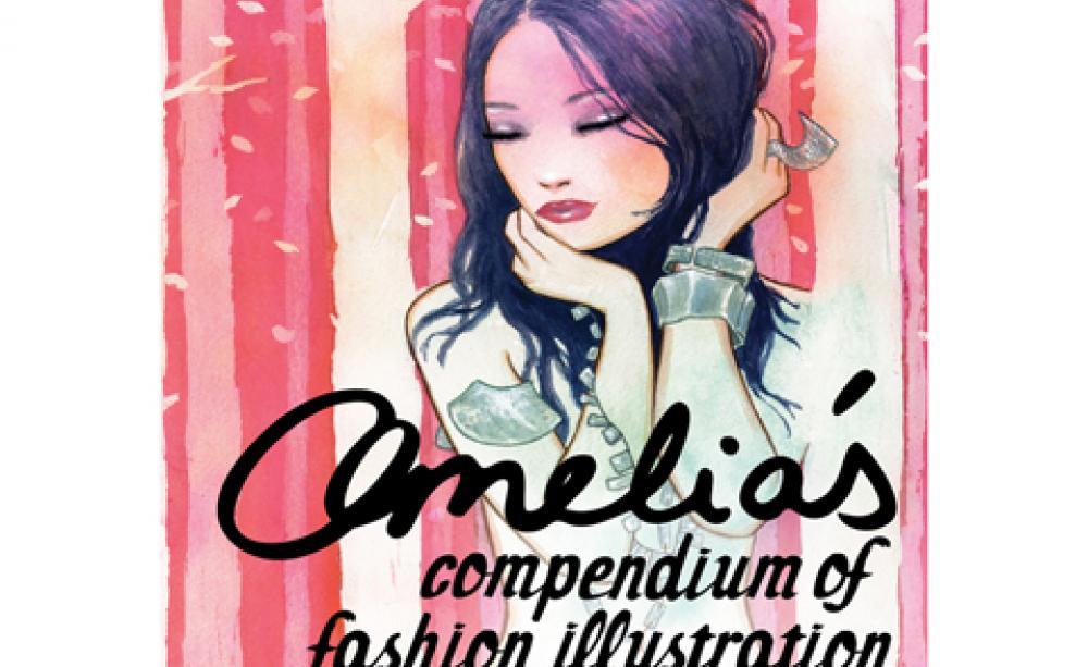 Amelia S Compendium Of Fashion Illustration